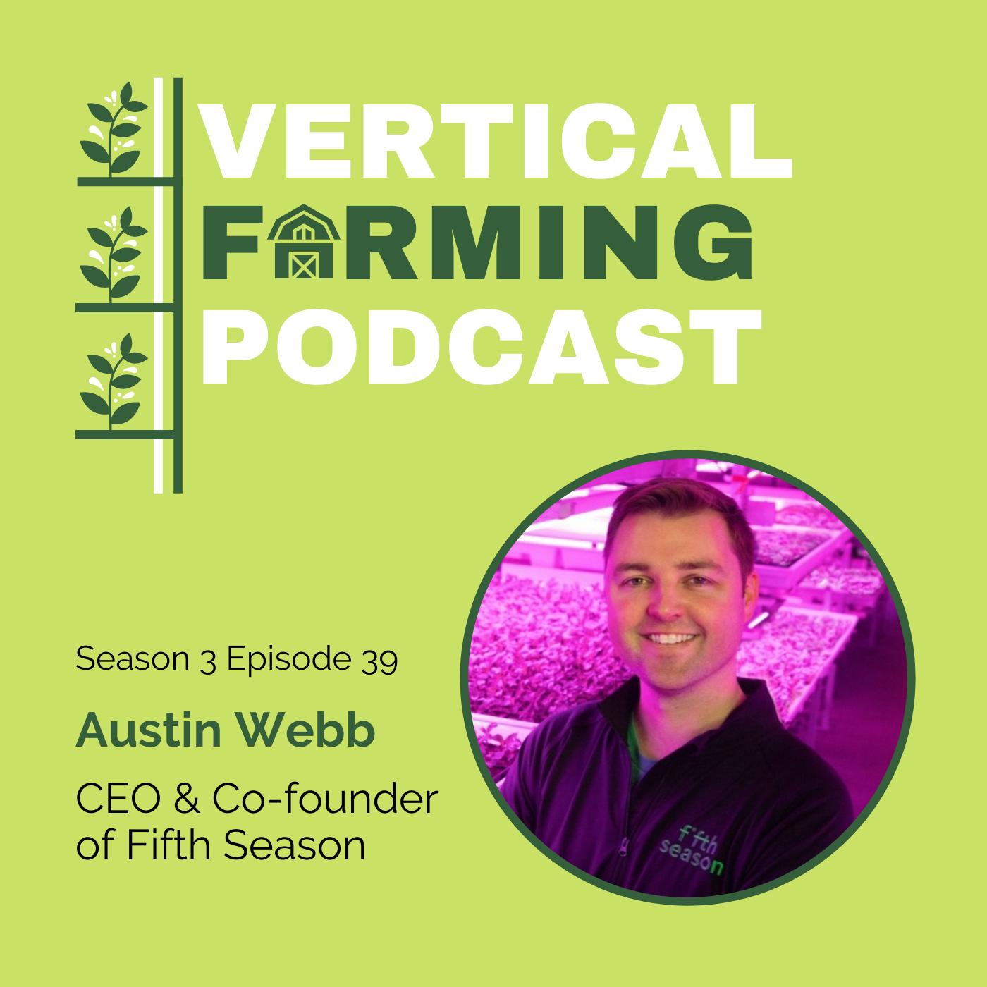 S3E39: Austin Webb - Transforming Modern Agriculture