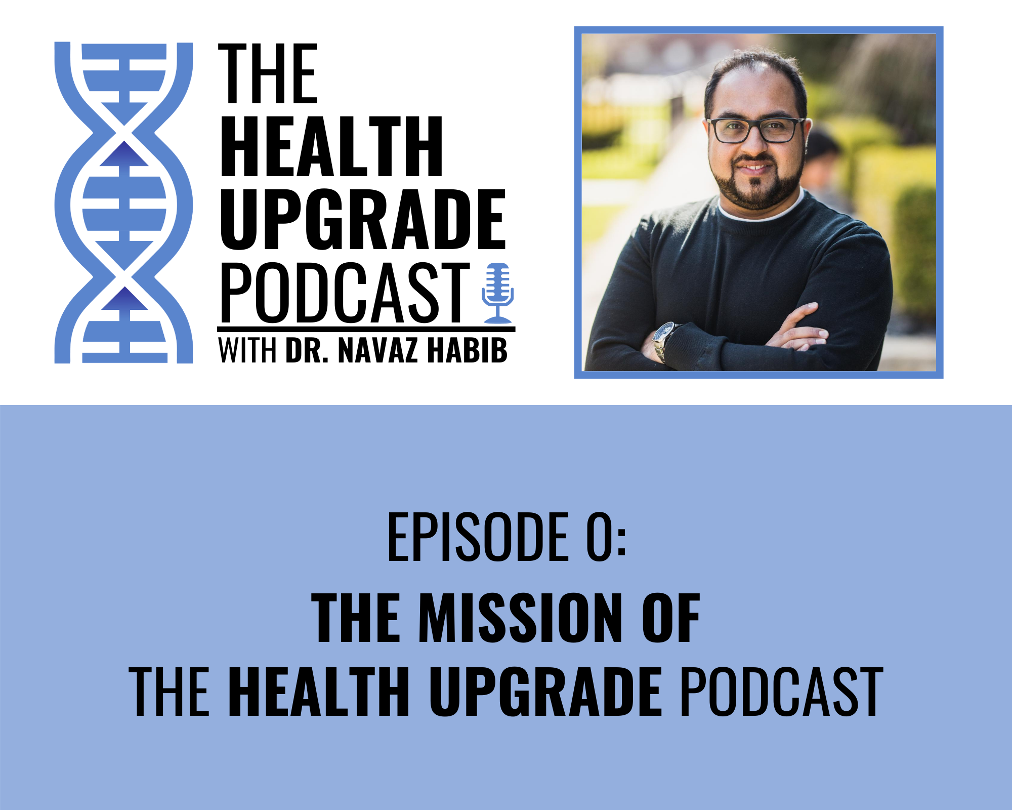 The Mission of The Health Upgrade Podcast